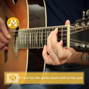 Cách học đàn guitar nhanh nhất và hiệu quả