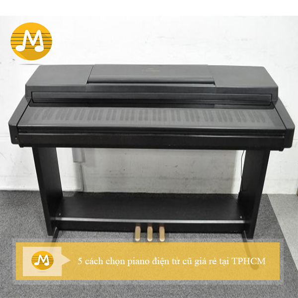 5 cách chọn piano điện tử cũ giá rẻ tại TPHCM