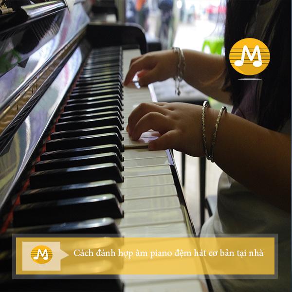 Cách đánh hợp âm piano đệm hát cơ bản tại nhà