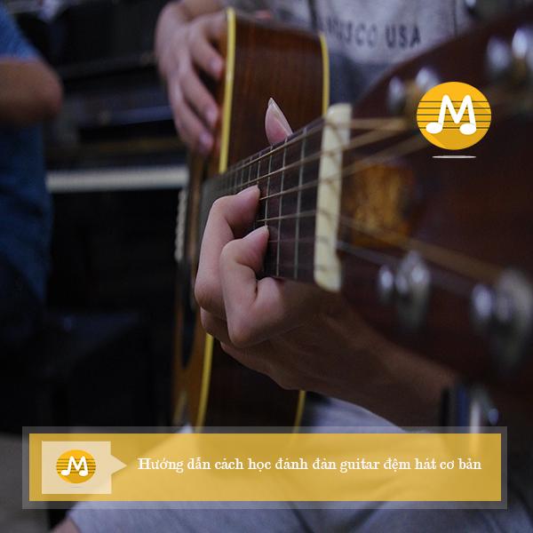 Hướng dẫn cách học đánh đàn guitar đệm hát cơ bản