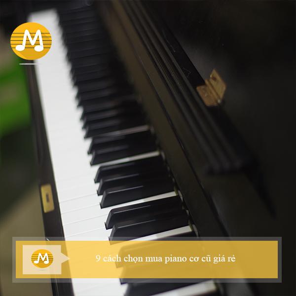 9 cách chọn mua piano cơ cũ giá rẻ
