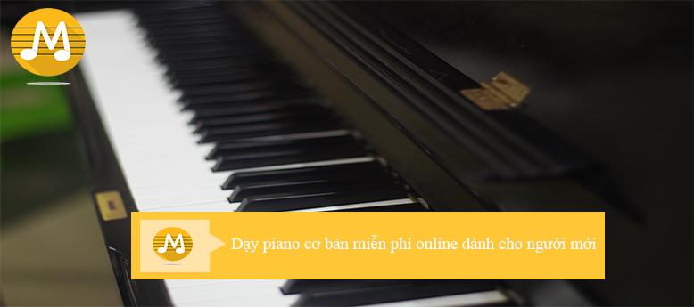 Dạy piano cơ bản miễn phí online dành cho người mới